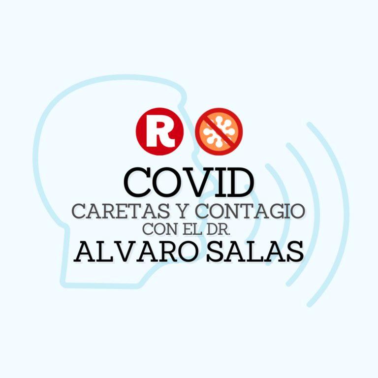 COVID-19 con el Dr. Alvaro Salas – Caretas y contagio