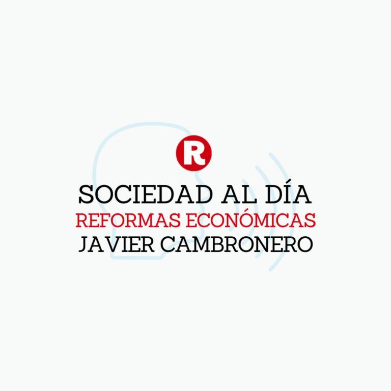 """Javier Cambronero: Reformas económicas en """"Sociedad al día"""""""
