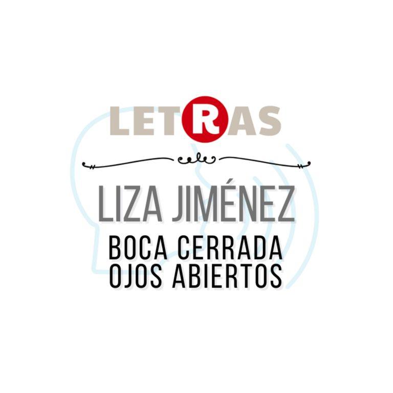 Liza Jiménez: Boca cerrada, ojos abiertos